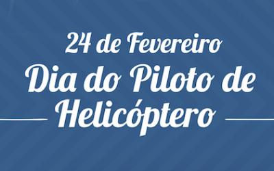 24 de fevereiro, Dia do Piloto de Helicóptero