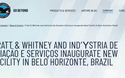 PRATT & WHITNEY AND IAS – INDÚSTRIA DE AVIAÇÃO E SERVIÇOS INAUGURATE NEW FACILITY IN BELO HORIZONTE, BRAZIL