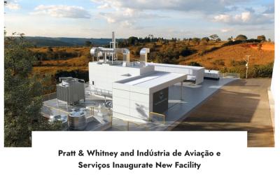 Pratt & Whitney and IAS – Indύstria de Aviação e Serviços Inaugurate New Facility